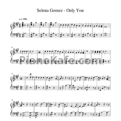Ноты Selena Gomez - Only you - PianoKafe.com